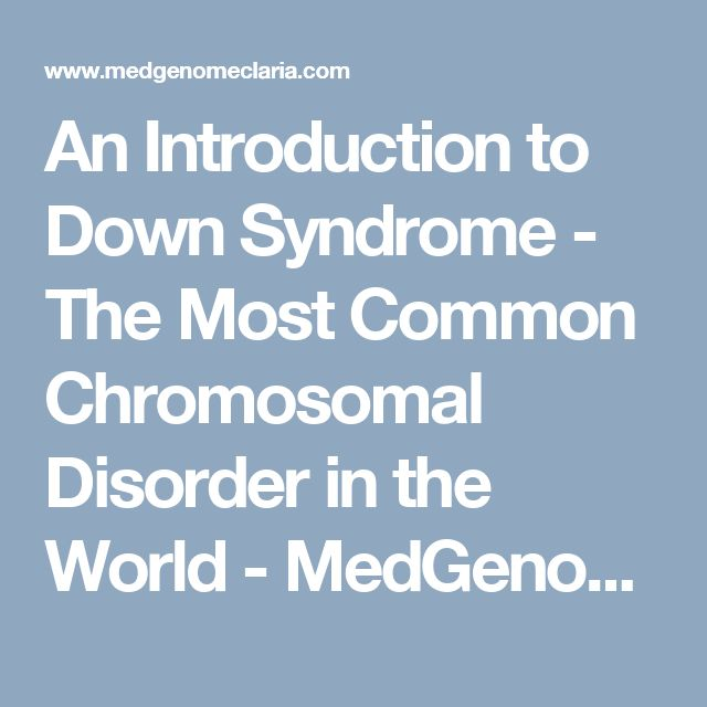 An Introduction to Down Syndrome - The Most Common Chromosomal Disorder in the World - MedGenome Claria  For expecting mothers worried about their baby's genetic health, non-invasive fetal DNA testing is available and screens for conditions like Down Syndrome or Trisomy 21 with just a blood test.