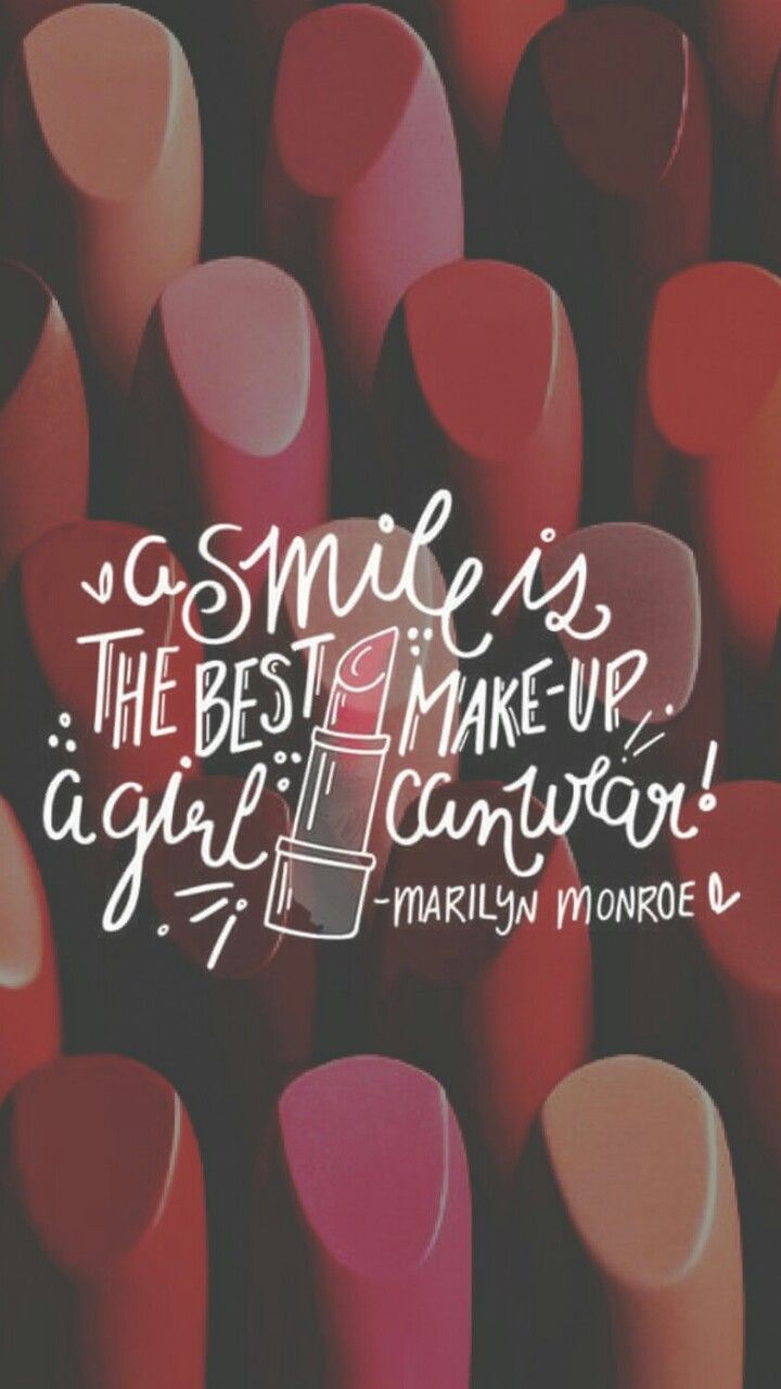 Makeup iphone wallpaper tumblr - A Smile Is The Best Make Up A Girl Can Wear