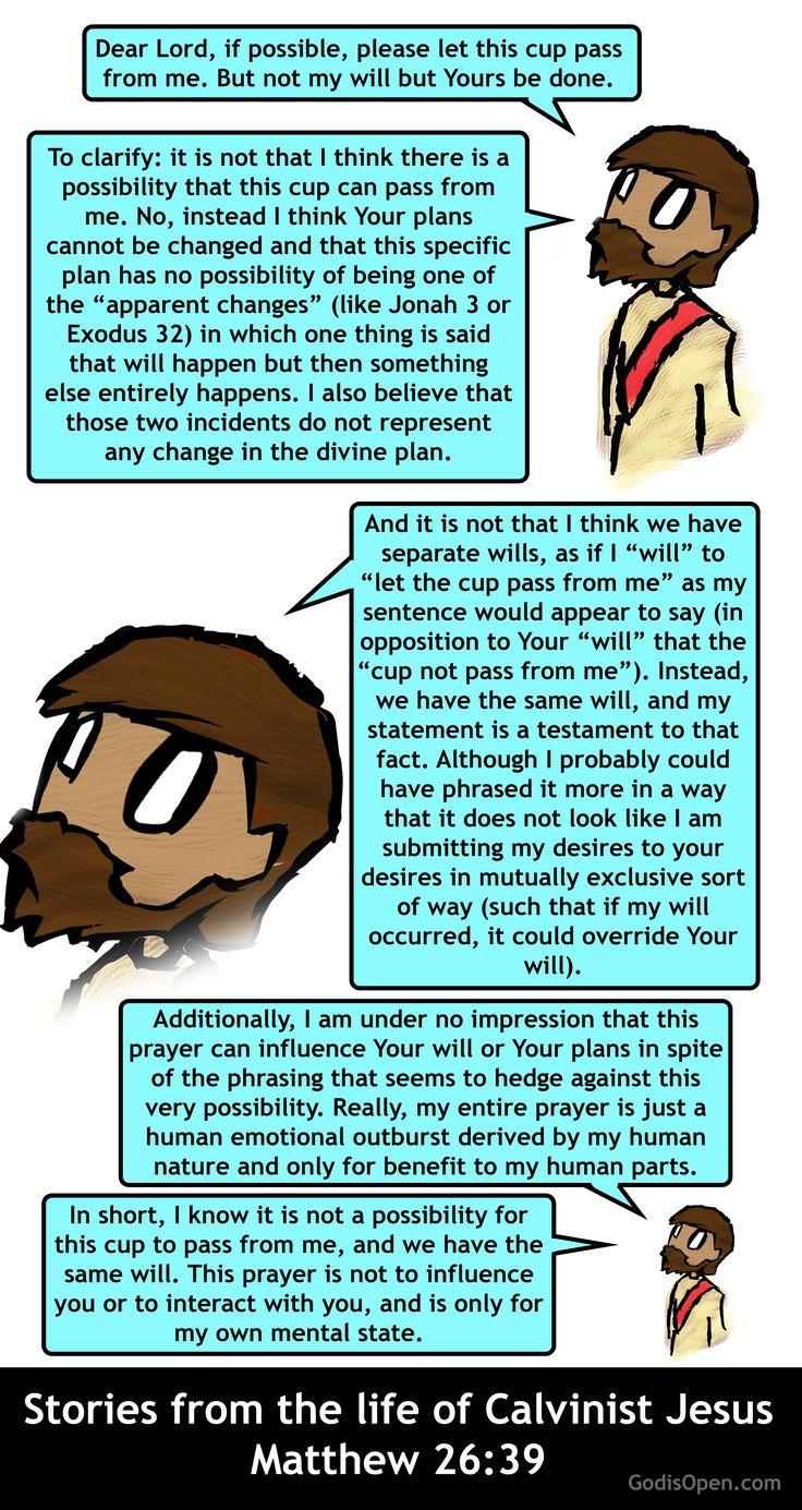 Religion meme.  Calvinist Jesus, Not My Will.  Matthew 26:39
