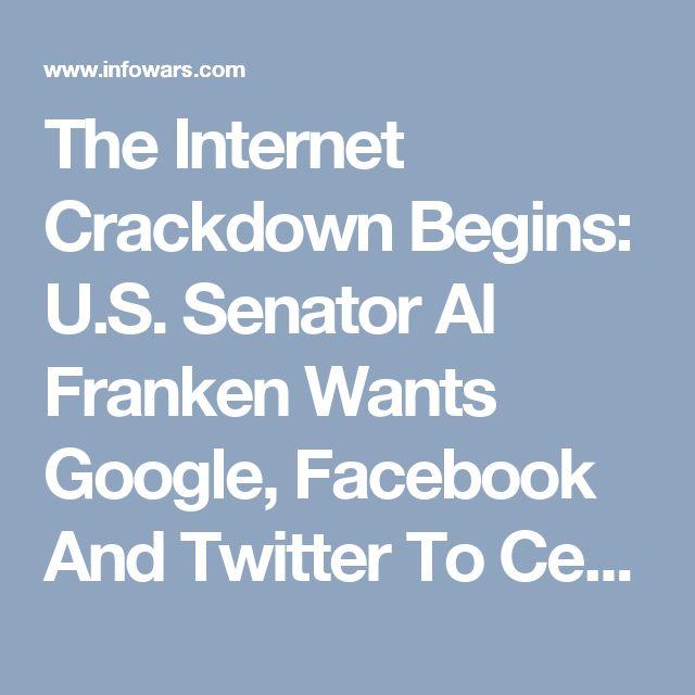 The Internet Crackdown Begins: U.S. Senator Al Franken Wants Google, Facebook And Twitter To Censor Political Speech » Alex Jones' Infowars: There's a war on for your mind!