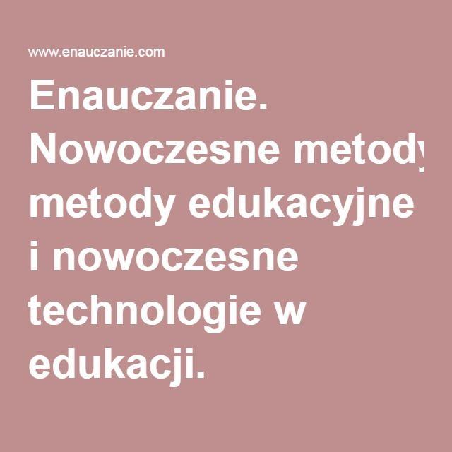 Enauczanie. Nowoczesne metody edukacyjne i nowoczesne technologie w edukacji.