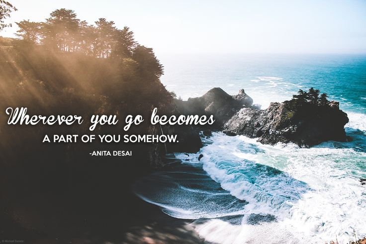 Wherever you go becomes a part of you somehow. Get going! AAA.com/Travel #LiveToTravel #AAATravel