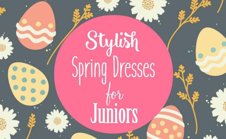 Stylish Spring Dresses for Juniors