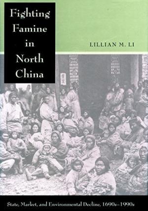 Fighting Famine in South China: State, Market,: Lillian M. Li