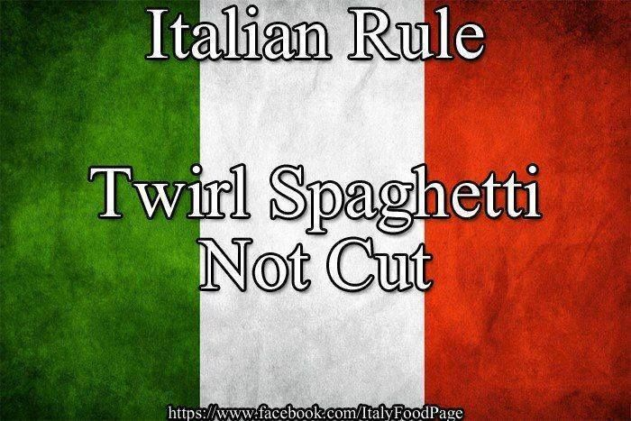 Italian rule: twirl spaghetti, not cut! My nonni would get so mad at me for not twirling!!!