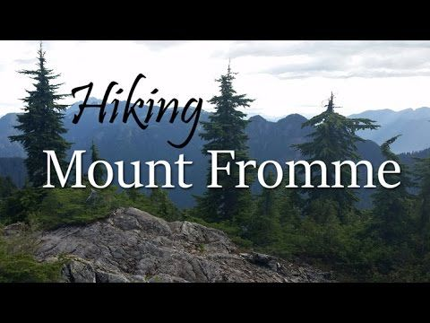 The hike to Mount Fromme is worth the effort. The views are good, the trails up are enjoyable, and the trail sees less traffic than other nearby hikes.