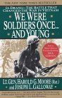 $6.50 We Were Soldiers Once... and Young: Ia Drang - The Battle That Changed the War in Vietnam