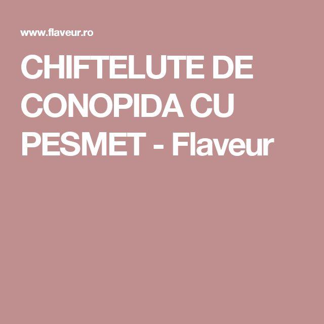 CHIFTELUTE DE CONOPIDA CU PESMET - Flaveur