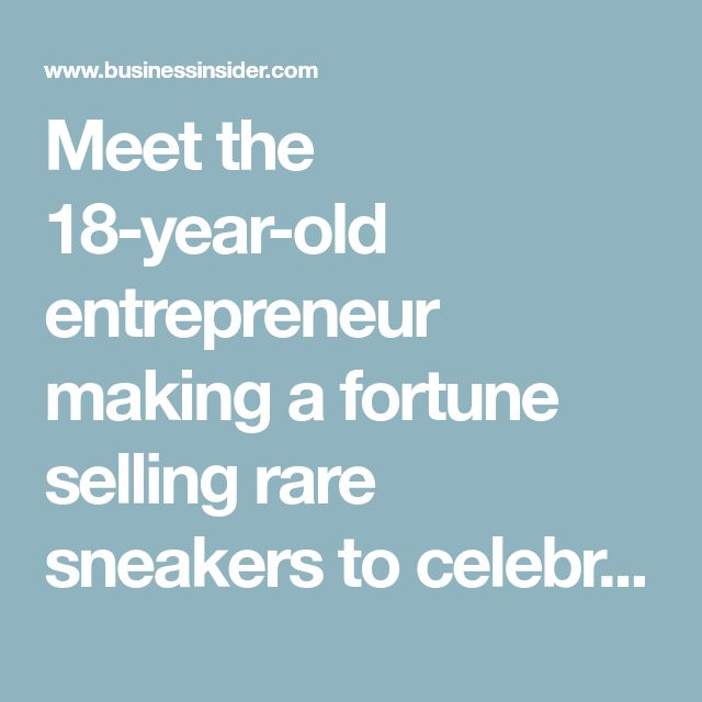 Meet the 18-year-old entrepreneur making a fortune selling rare sneakers to celebrities http://heysport.biz/index.html