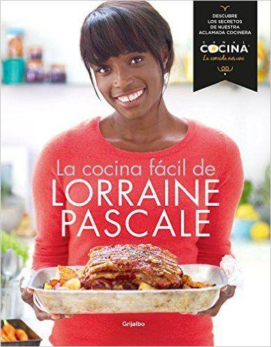 La Cocina Fácil (SABORES): - Cheff.  LORRAINE PASCALE, -  Libros