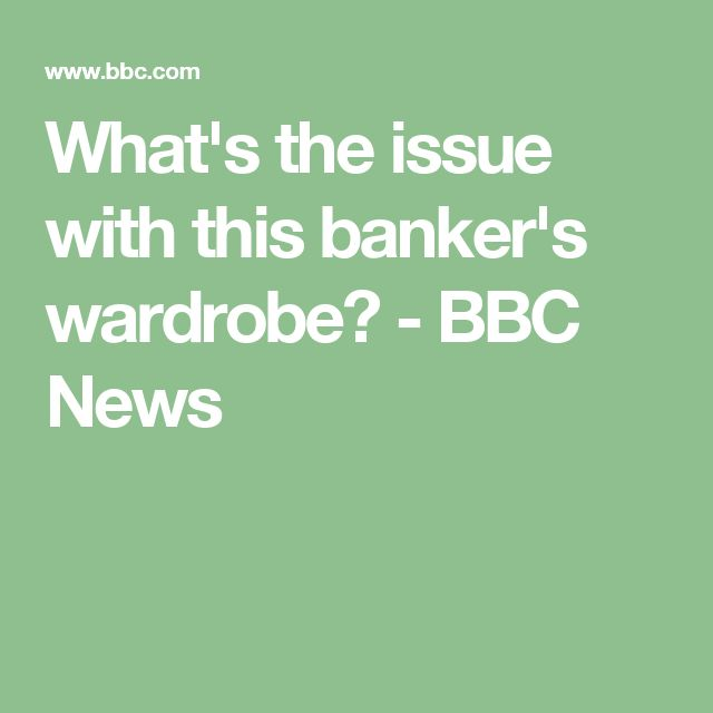 What's the issue with this banker's wardrobe? - BBC News