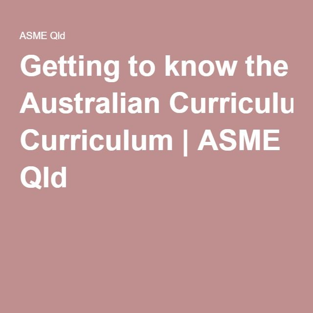 May 14 2016. Getting to know the Australian Curriculum | ASME Qld
