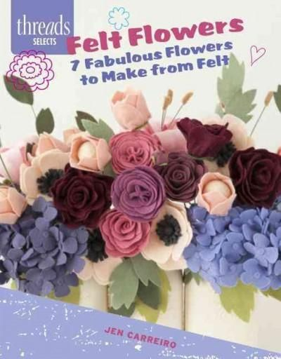 This booklet contains 6 projects that show the reader how to make beautiful, colorful felt flowers and a seventh that offers techniques on making a variety of leaves to round out a floral display. Wit