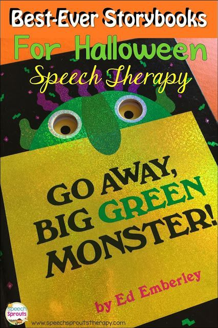 Go Away Big Green Monster: Best-Ever Books For Halloween Speech Therapy