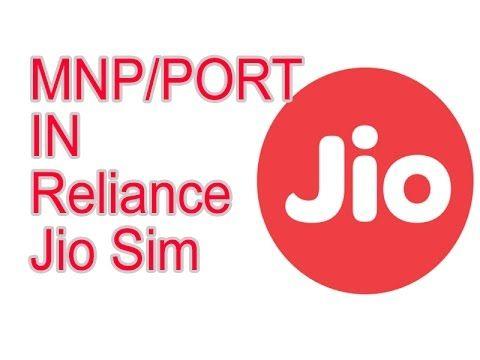 रिलायंस Jio में पोर्ट करें कोई भी नंबर   how to port to jio