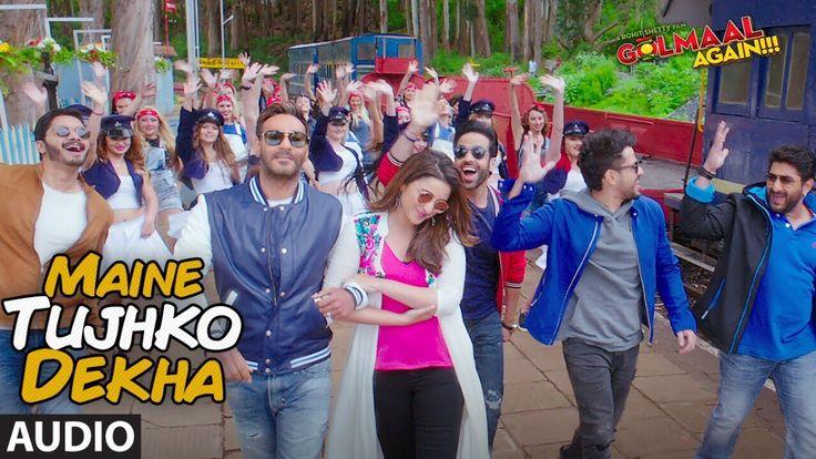 Maine Tujhko Dekha Audio (Golmaal Again) | Ajay Devgn | Parineeti| Arsha...