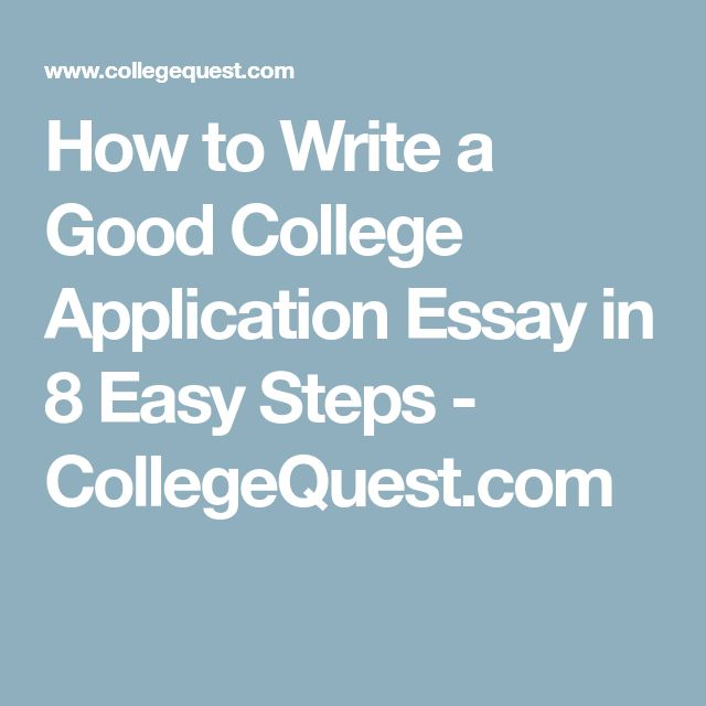 write a good college application essay 6 terrific pieces of advice for writing college application essays skillful writers say that the key to alive, good writing is to show, not tell.
