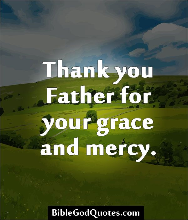 Gods Grace Quotes: 10+ Images About Thank You God! Thank You Lord! On