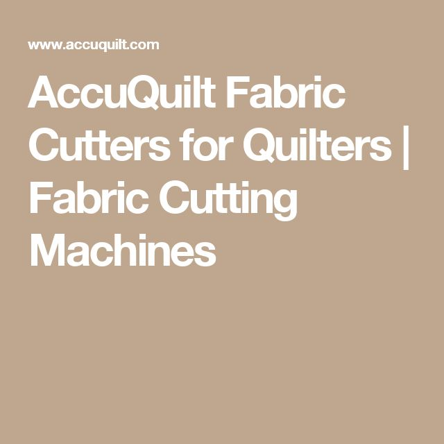 AccuQuilt Fabric Cutters for Quilters | Fabric Cutting Machines
