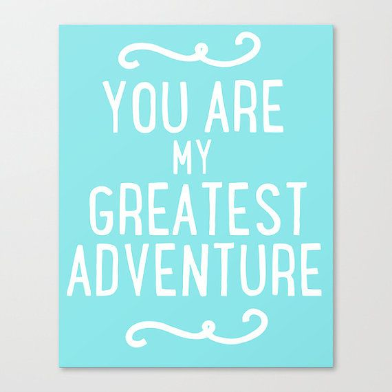 You Are My Greatest Adventure -