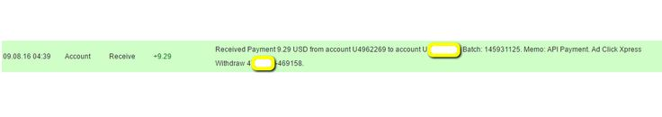 I am getting paid daily at ACX and here is proof of my latest withdrawal. This is not a scam and I love making money online with Ad Click Xpress http://www.adclickxpress.is/?r=qgzmr7jje6qzbr&p=ajgbm  The amount of 9.29 USD has been deposited to your Perfect Money account. Accounts: U4962269->UXXXXXXX. Memo: API Payment. Ad Click Xpress Withdraw 4XXXXXX-469158.. Date: 04:39 08.09.16. Batch: 145931125