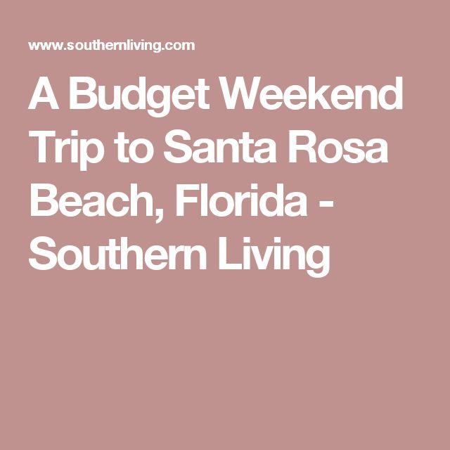 A Budget Weekend Trip to Santa Rosa Beach, Florida - Southern Living