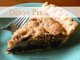 Creative Carmella: What's for dessert? Derby Pie!
