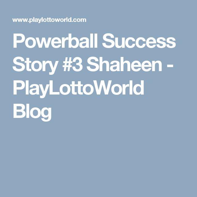 Powerball Success Story #3 Shaheen - PlayLottoWorld Blog