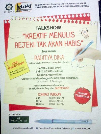 "Talkshow ""Kreatif Menulis Rejeki Tak Akan Habis"" Bersama Raditya Dika (Artis, Penulis Buku Best Seller dan Blogger) Sabtu, 24 Mei 2014 At Gedung Auditorium, Universitas Islam Negeri Sunan Ampel (UINSA), Jl. A. Yani 117 – Surabaya 12.00 – Selesai  http://eventsurabaya.net/talkshow-kreatif-menulis-rejeki-tak-akan-habis/"