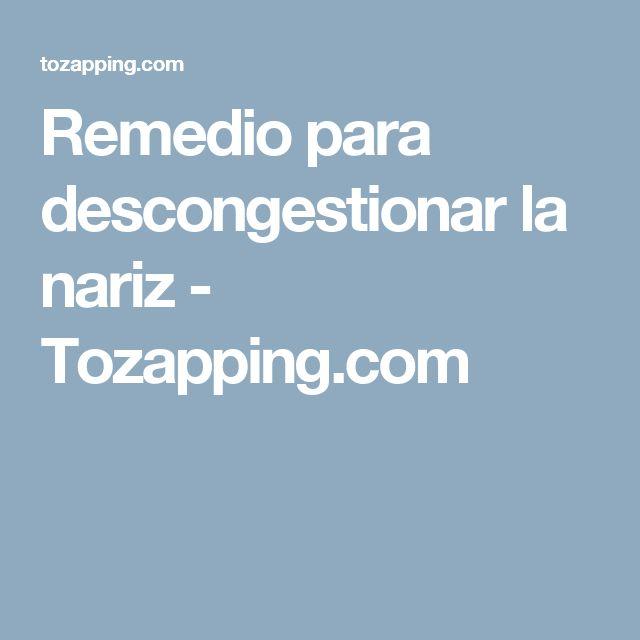 Remedio para descongestionar la nariz - Tozapping.com