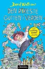 """""""Den rikeste gutten i verden"""" er den første av David Walliams suksessrike barnebøker på norsk. En kjempemorsom bok, festlig illustrert av Tony Ross."""
