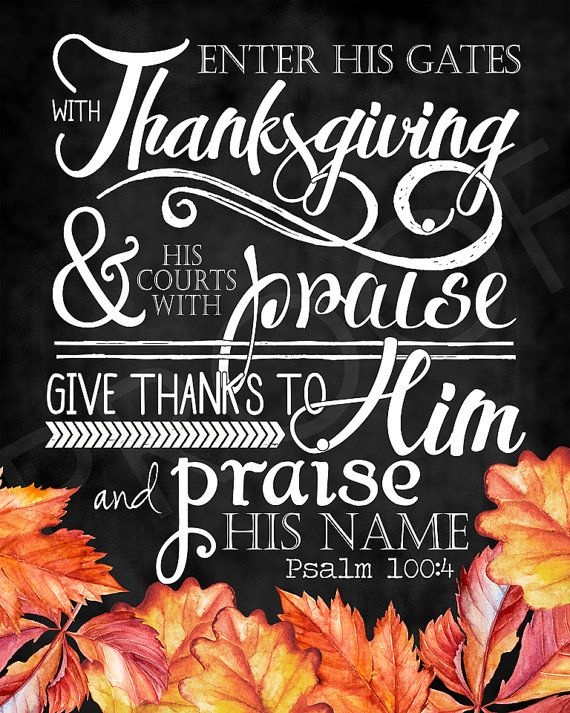 A great reminder to always give thanks and praise to our LORD. ** To see another design of this scripture follow this link