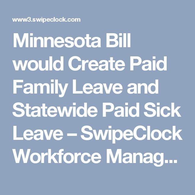 Minnesota Bill would Create Paid Family Leave and Statewide Paid Sick Leave – SwipeClock Workforce Management
