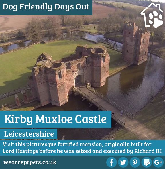 Dog Friendly Day Out: Kirby Muxloe Castle, Leicestershire  Visit this picturesque fortified mansion, originally built for Lord Hastings before he was seized and executed by Richard III.
