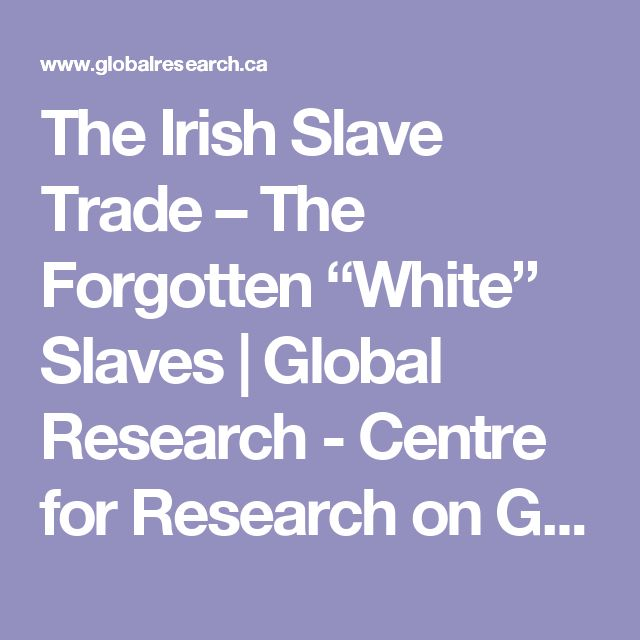 """The Irish Slave Trade – The Forgotten """"White"""" Slaves 