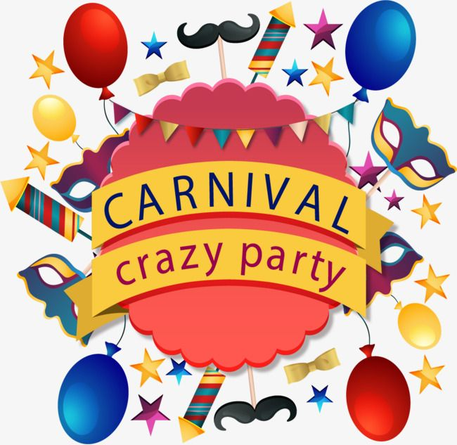 Crazy Carnival Party Madness Carnival Carnival Png And Vector With Transparent Background For Free Download Carnival Party Party Poster Kids Party Themes