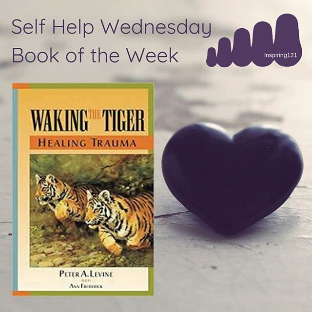 This Weeks Book Of The Week Is Waking The Tiger Healing Trauma The