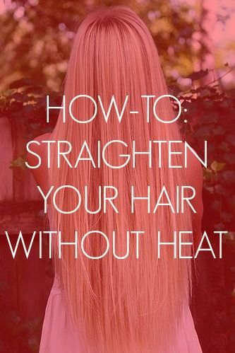how to straighten hair without heat.. Really cant see thus working but im pinning for a rainy day test try