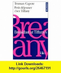 Breakfast at Tiffanys / Petit Dejeuner chez Tiffany (Bilingual French and English Edition) (9780785917410) Truman Capote , ISBN-10: 0785917411  , ISBN-13: 978-0785917410 ,  , tutorials , pdf , ebook , torrent , downloads , rapidshare , filesonic , hotfile , megaupload , fileserve