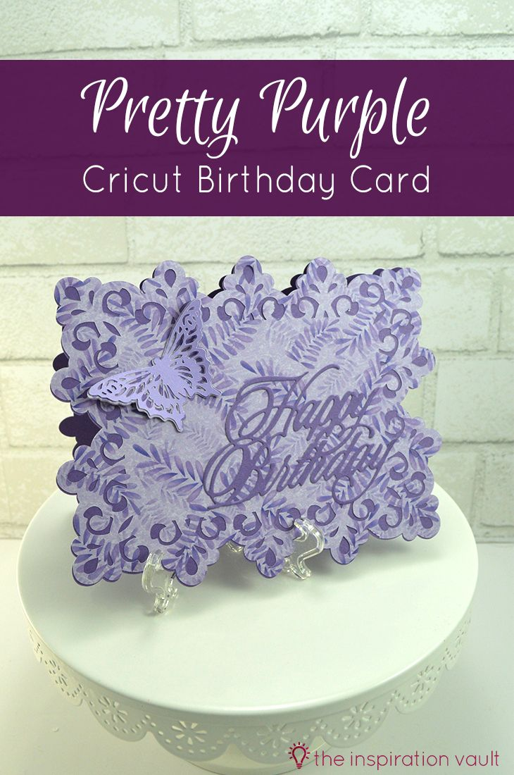 222 best inspiration vault crafts diy parties images on pinterest pretty purple cricut birthday card jeuxipadfo Choice Image