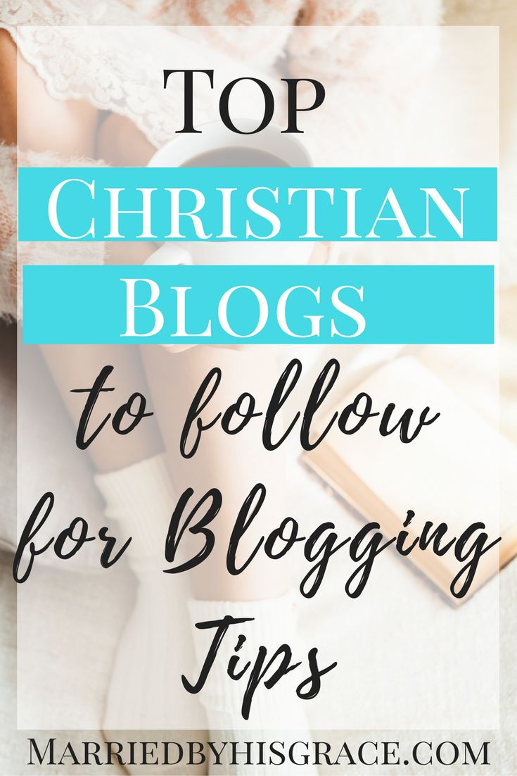 Top Christian Bloggers To Follow For Blogging Tips.