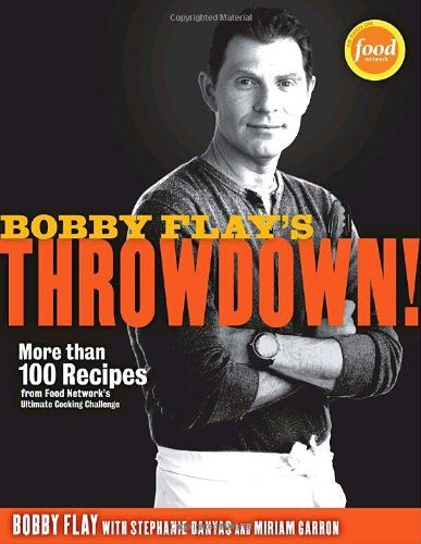 Bestseller books online Bobby Flay's Throwdown More Than 100 Recipes from Food Network's Ultimate Cooking Challenge Bobby Flay, Stephanie Banyas, Miriam Garron  http://www.ebooknetworking.net/books_detail-0307719162.html