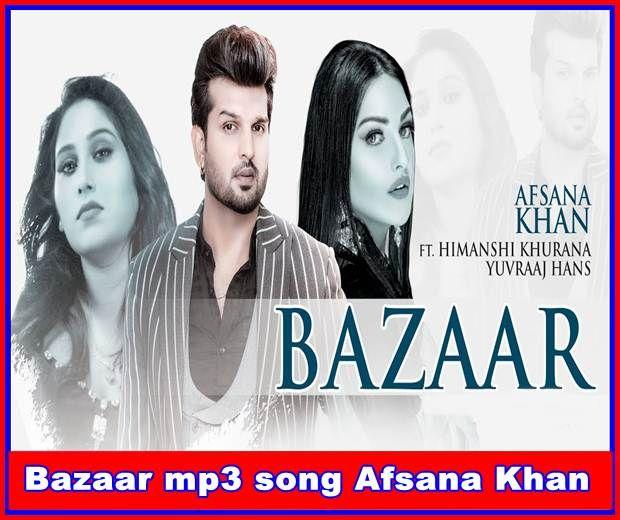 Bazaar Mp3 Song Afsana Khan Mp3 Song Mr Jatt In 2020 Songs Latest Song Lyrics Mp3 Song