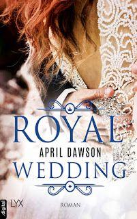 Merlins Bücherkiste: [Rezension] Royal Wedding - April Dawson #Buchtipp