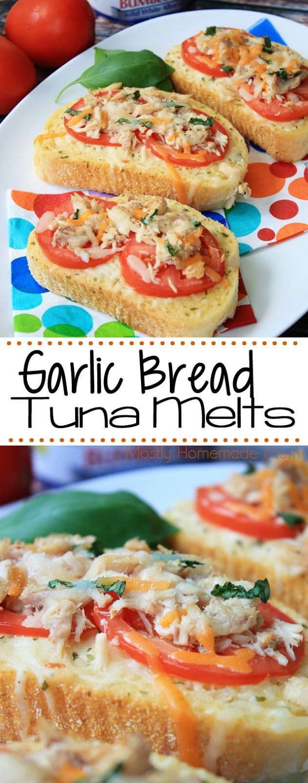 Garlic Bread Tuna Melt - Thick sliced garlic bread topped with albacore tuna, sliced roma tomato, and fresh basil - this is a dinner your family needs to try this week! @bumblebeefoods  #OnlyAlbacore #CG #ad