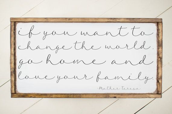 wood sign mother teresa quote go home and by NineTwelveDesigns