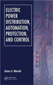 Download Electric Power Distribution Automation Protection and Control [Hardcover] [2007] 1 Ed. James A. Momoh ebook free by James A. Momoh in pdf/epub/mobi