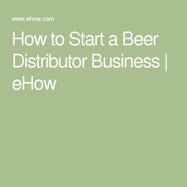 How to Start a Beer Distributor Business | eHow