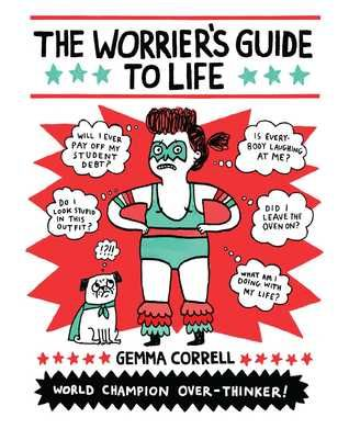 The Worrier's Guide to Life by Gemma Correll #sequentialart #humour