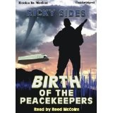 The Birth of the Peacekeepers. (Kindle Edition)By Ricky Sides